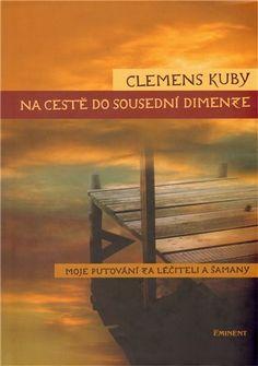 Na cestě do sousední dimenze - Clemens Kuby - Megaknihy. Joyce Meyer, Mafia, Books To Read, Therapy, Internet, Film, Reading, Movies, Movie Posters