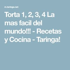 Torta 1, 2, 3, 4 La mas facil del mundo!!! - Recetas y Cocina - Taringa! Ideas, Jars, World, Apple Muffins, Cooking Recipes, Sweets, Meals, Garlic, Tejidos