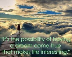 Google Bilder-resultat for http://www.best-lifequotes.com/wp-content/uploads/2012/03/Its-the-possibility-of-having-a-dream.jpg