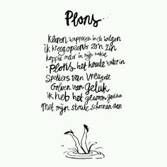 Come rain or shine. Love Words, Beautiful Words, Dutch Words, Words Quotes, Sayings, Dutch Quotes, Quote Of The Week, Magic Words, Meaningful Words