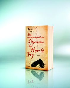 Die unwahrscheinliche Pilgerreise des Harold Fry von Rachel Joyce