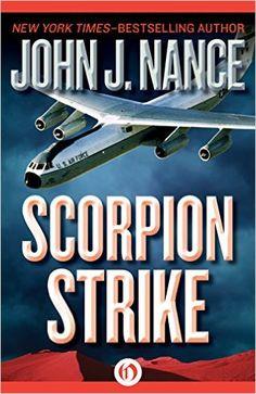 Scorpion Strike - Kindle edition by John J. Nance. Mystery, Thriller & Suspense Kindle eBooks @ Amazon.com.