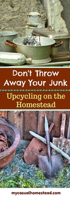 Don't throw away items that are old, save money and upcycle your old items into useful homesteading basics.