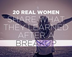 20 Real Women Share What They Learned After a Breakup - Some of the greatest life lessons can come from heartbreak.