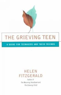 The Grieving Teen A