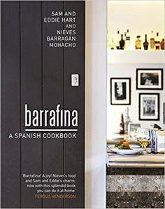 Barrafina: A Spanish Cookbook: Amazon.de: Eddie Hart, Nieves Barragan Mohacho, Sam Hart: Fremdsprachige Bücher