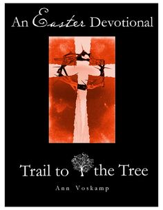 Easter devotional= like Advent Jesse Tree but occurs through Lent to Easter