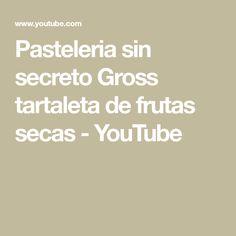 Pasteleria sin secreto Gross tartaleta de frutas secas - YouTube
