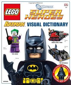 LEGO Batman: Visual Dictionary (LEGO DC Universe Super Heroes) by Daniel Lipkowitz http://smile.amazon.com/dp/0756697875/ref=cm_sw_r_pi_dp_Y.Tyub1GD8QVE