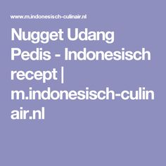 Nugget Udang Pedis - Indonesisch recept | m.indonesisch-culinair.nl