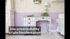 Una scrivania shabby a righe bianche e grigie Video, Shabby Chic, Vanity, Furniture, Home Decor, Walls, Dressing Tables, Powder Room, Decoration Home