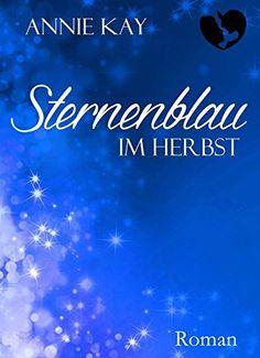 Gratis 168 Seiten Sternenblau: Im Herbst (Sternenrot 2) von Annie Kay, http://www.amazon.de/dp/B00RHXL1Y2/ref=cm_sw_r_pi_dp_RwD7ub1KV21W7