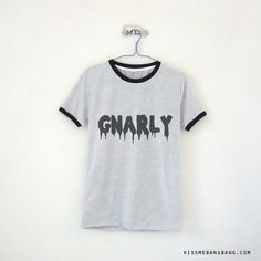 Gnarly Ringer Tee $13.99 ; Gnarly Shirt ; Humor ;  ; #Tumblr ;  #Hipster Teen Fashion ; Shop More Tumblr Graphic Tees at http://kissmebangbang.com/product-category/tumblr-inspired/