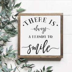 There Is Always A Reason To Smile Sign Wood Sign Framed Sign Farmhouse Decor Sign Inspirational Sign Gallery Wall Sign Neutral Decor DIY Wood Signs Decor Farmhouse Framed Gallery Inspirational Neutral reason Sign Smile Wall Wood Cute Signs, Diy Signs, Rustic Signs, Wooden Signs, Wood Signs Home Decor, Wooden Decor, Inspirational Signs, Country Farmhouse Decor, Farmhouse Signs
