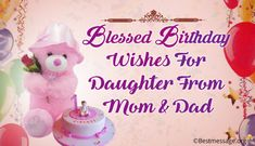 Send Lovely Birthday Wishes and Blessings for Daughter From Mom and Dad