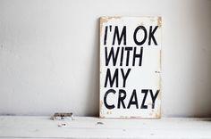 I'M OK WITH MY CRAZY - Czary-z-Drewna - Dekoracje