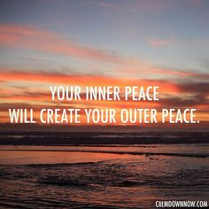 Your inner #peace will create your outer peace. http://www.calmdownnow.com
