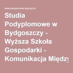 Studia Podyplomowe w Bydgoszczy - Wyższa Szkoła Gospodarki - Komunikacja Międzykulturowa