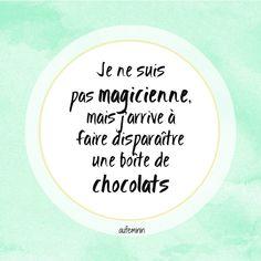 Abracadabra ! Phrase drôle sur le chocolat et... ma propension à faire de la magie !
