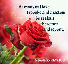 Revelation 3:19 KJV http://www.mwordsandthechristianwoman.com/
