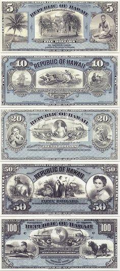 Hawaii:   5 Dollars 1895 (Iolani Palace, palm tree); 10 Dollars 1895 (sailship, cowboy, steam locomotive); 20 Dollars 1895 (girl with dogs, ship, train); 50 Dollars 1895 (ram, woman, plants, girl); 100 Dollars 1895 (horse, globe, cow, ship, train).