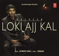 Download Loki Ajj Kal Rajveer Mp3 Song a is a New brand Latest Single Track.The song is running on Most Proper these days. The song sung by Rajveer.This is Awesome Song Play Punjabi Music Online Top High quality Without Register.