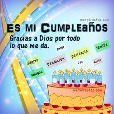Bonito mensaje de Feliz Cumpleaños para mí, gracias a Dios por mi nuevo cumpleaños, frases para mi cumpleaños, facebook. Imagen, tarjeta de cumple por Mery Bracho