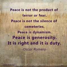 """Archbishop Oscar Romero approved as a martyr by Pope Francis! """"Peace is generosity. It is right and duty."""""""