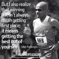 ...I also realized that winning doesn't always mean getting first place; it means getting the best our of yourself. ~Mel K