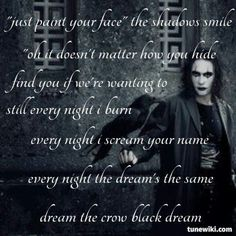 """Burn"" -The Cure... There are not enough words to describe just how much I love this song, the film The Crow, it's soundtrack & of course, Brandon Lee... ~T"