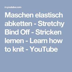 Maschen elastisch abketten - Stretchy Bind Off - Stricken lernen - Learn how to knit - YouTube