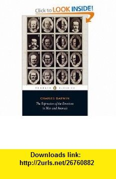 The Expression of the Emotions in Man and Animals (Penguin Classics) (9780141439440) Charles Darwin , ISBN-10: 0141439440  , ISBN-13: 978-0141439440 ,  , tutorials , pdf , ebook , torrent , downloads , rapidshare , filesonic , hotfile , megaupload , fileserve