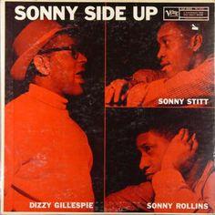 Sonny Side Up! Best bebop album ever!!!