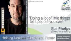 """""""Doing a lot of little things tells people you care."""" @9inchmarketing on @FastLeaderShow http://goo.gl/fusqTd #Leadership #hr #customerexperience"""