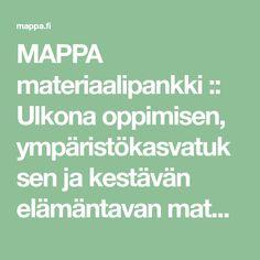 MAPPA materiaalipankki :: Ulkona oppimisen, ympäristökasvatuksen ja kestävän elämäntavan materiaalipankki