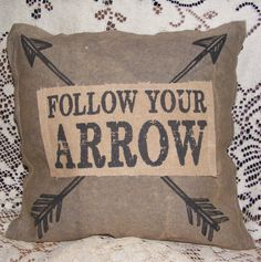 """Pillow Follow Your Arrow Decorative Family Shabby Primitive - Small Square Pillow with Arrow Design and Quotation - Measures 11"""" X 11"""" - 100% Cotton Canvas Fabric with Polyester Filling - Care Instruc"""