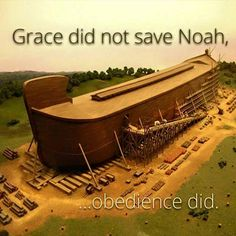 Noah could have basked in God's goodness and grace and favor day and night, but if he didn't obey God's commands, he would have drowned with the rest of the world.
