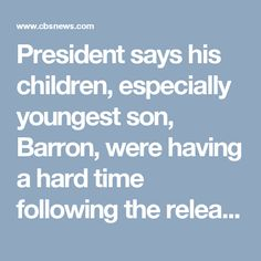 President says his children, especially youngest son, Barron, were having a hard time following the release of the image