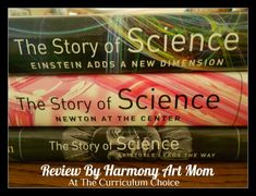 The Story of Science series from Joy Hakim is colorful, interesting, and fits in with a chronological study of science perfectly. Review by Barb-Harmony Art Mom