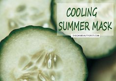 Summer Mask - Cooling cucumber and aloevera Mask : ♥ IndianBeautySpot.Com ♥