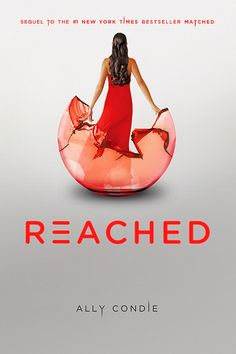 Cover image for Reached by Ally Condie. The conclusion of Condie's feminist dystopian YA series.