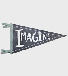 a17a24486ce Celebrate your boundless imagination with this handmade imagine pennant.  Screen-printed with water based