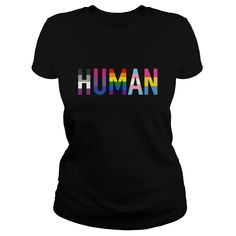HUMAN. Cute, Clever, Funny, Gay, Lesbian, LGBTQ, Pride, Quotes, Sayings, T-Shirts, Hoodies, Tees, Tank Tops, Gifts. #lgbtq #pride #gay