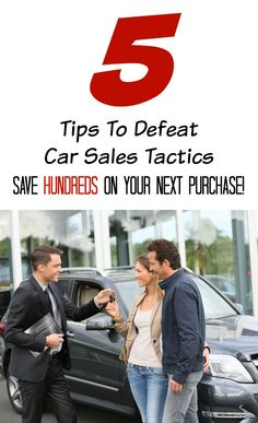 tips to defeat car sales tactics - these are good!