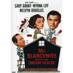 """""""Mr. Blandings Builds His Dream House"""" ~ Cary Grant & Myrna Loy 1948"""