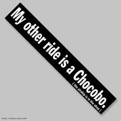 Found the perfect bumper sticker for me. Now I just need a car to put it on...