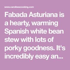 Fabada Asturiana is a hearty, warming Spanish white bean stew with lots of porky goodness. It's incredibly easy and the perfect meal for a cold day. Italian Lentil Soup Recipe, Lentil Soup Recipes, Spanish Pork, Bean Stew, White Beans, Chowders, Cold Day, Lentils, Soups
