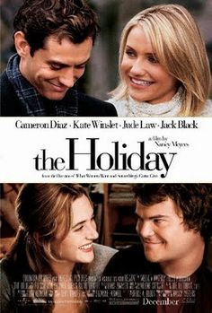 """The Holiday"" (The first time I ever really enjoyed a performance by Jude Law.)"