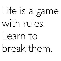 63 Best Breaking The Rules Images In 2018 Quotes The Rules Baby