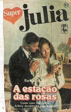 Meus Romances Blog: A Estação Das Rosas - Barbara Kaye - Super Julia n...